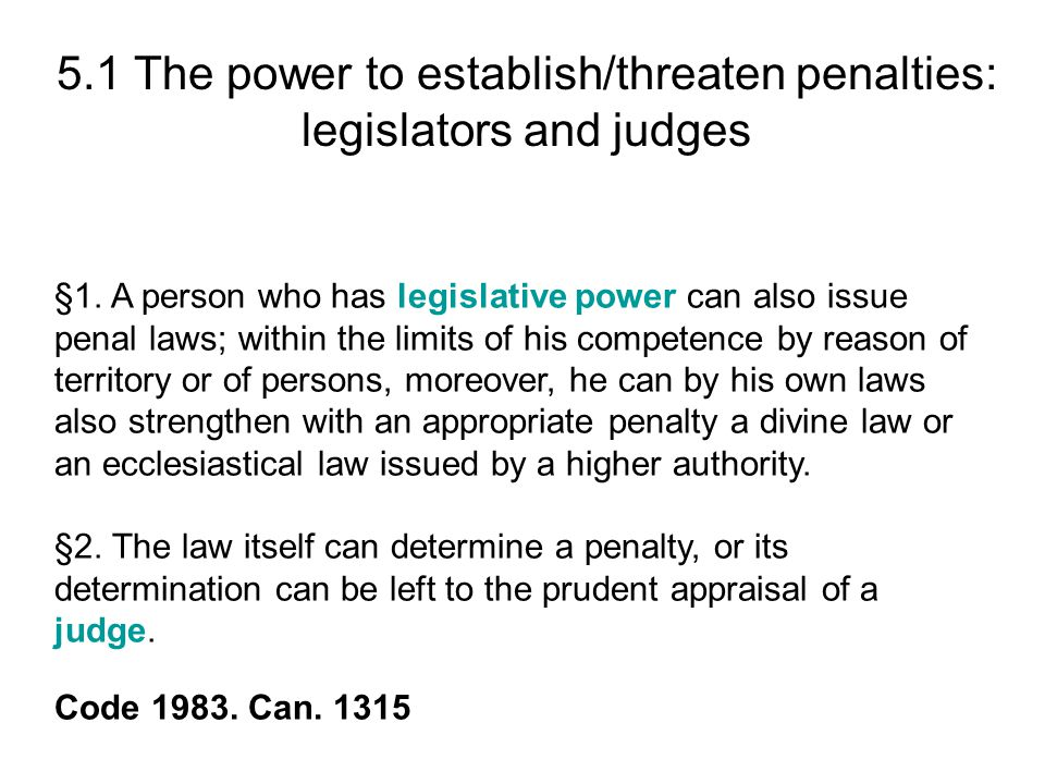 5.1 The power to establish/threaten penalties: legislators and judges §1.