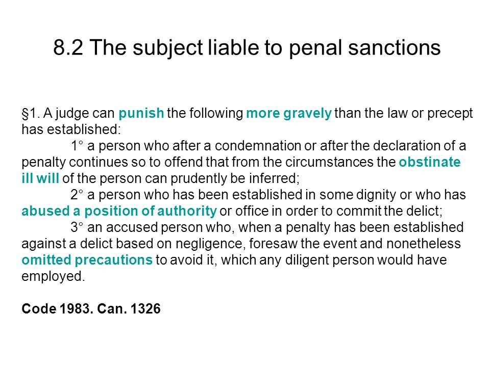 8.2 The subject liable to penal sanctions §1.