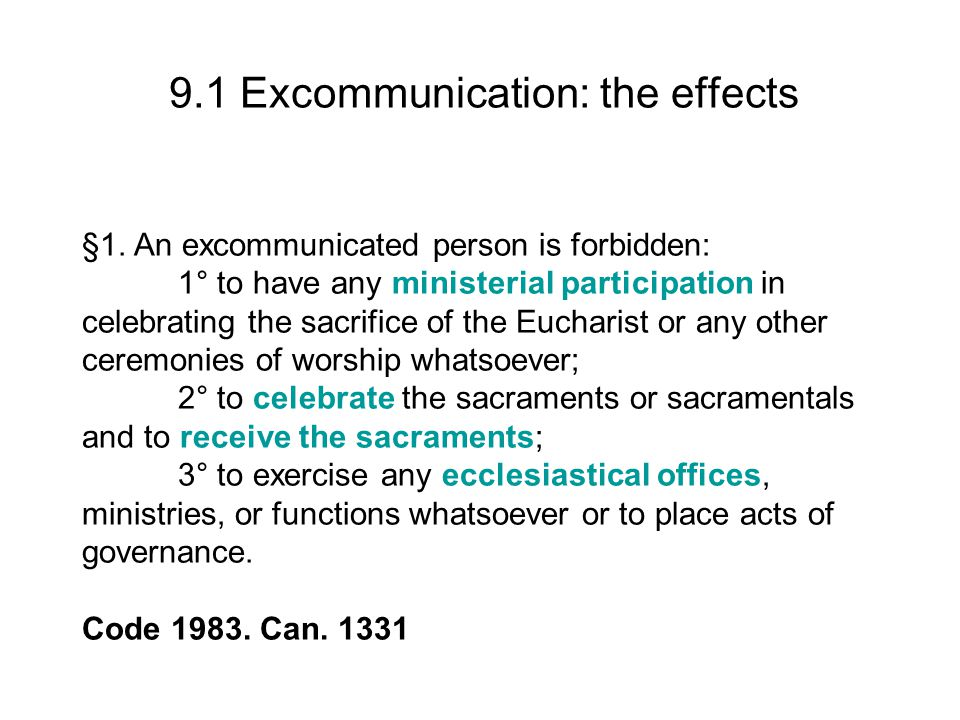 9.1 Excommunication: the effects §1.