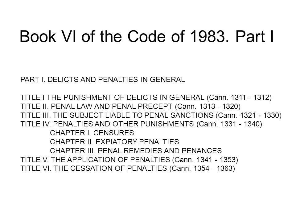 Book VI of the Code of 1983. Part I PART I.