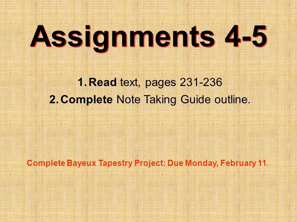 Assignments 4-5 1.Read text, pages 231-236 2.Complete Note Taking Guide outline.