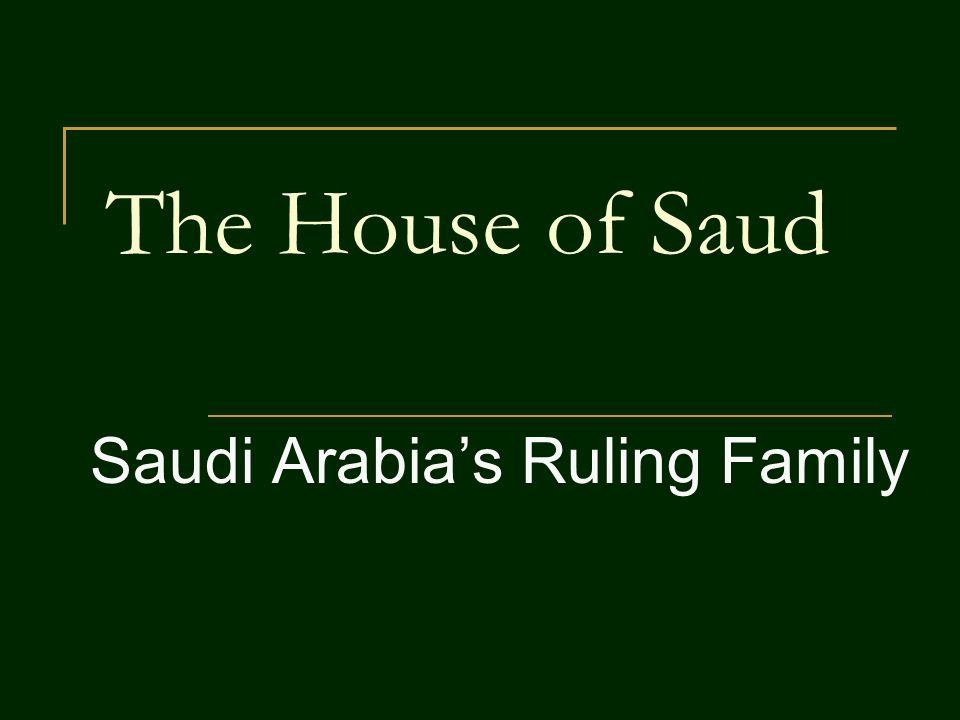 The House of Saud Saudi Arabia's Ruling Family