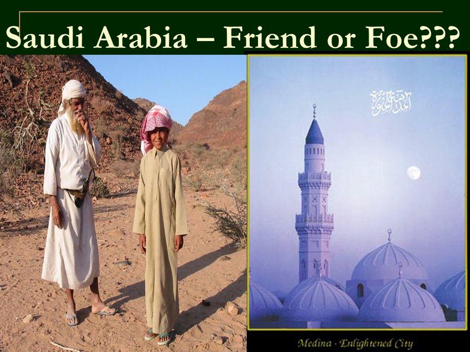 Saudi Arabia – Friend or Foe