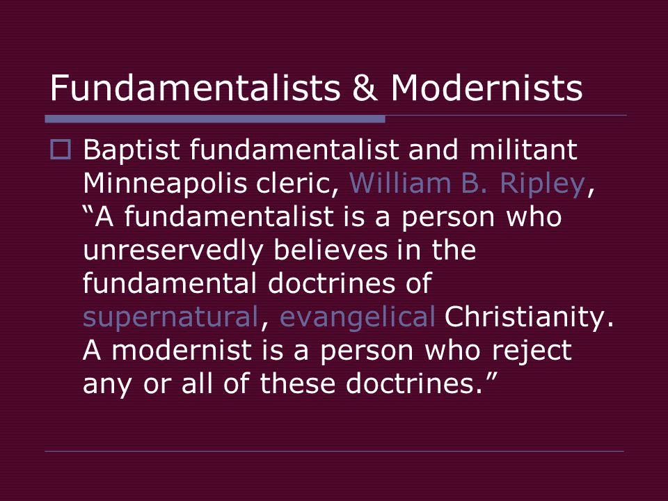 Fundamentalists & Modernists  Baptist fundamentalist and militant Minneapolis cleric, William B.