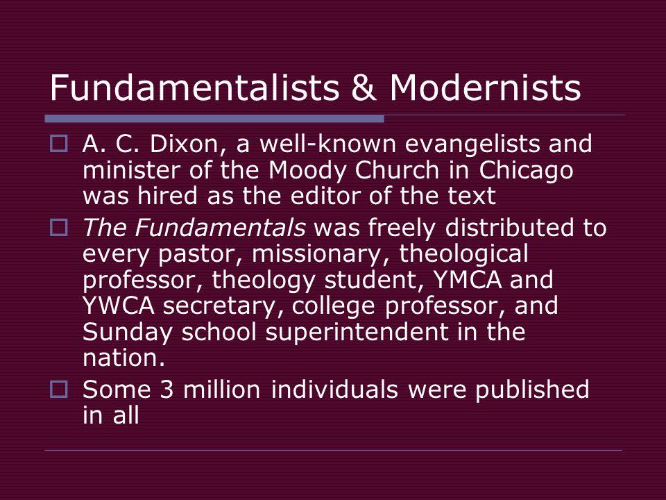 Fundamentalists & Modernists  A. C.