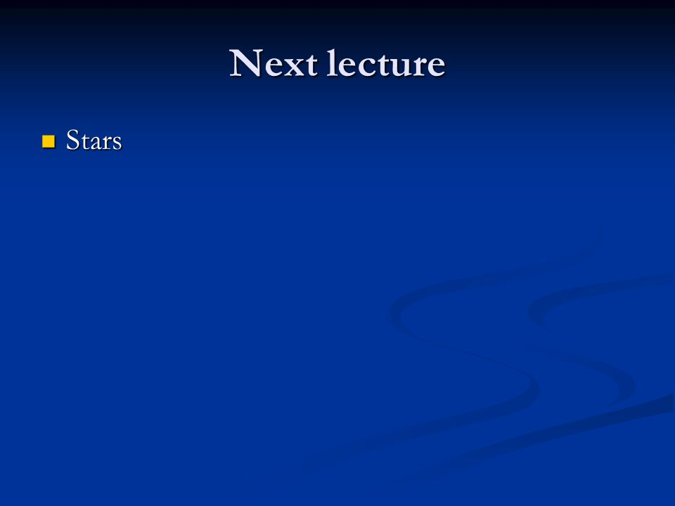 Next lecture Stars Stars