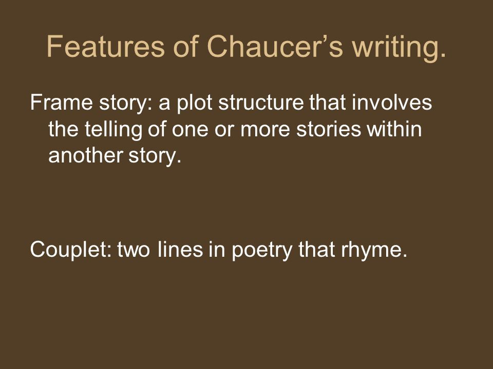 Features of Chaucer's writing.