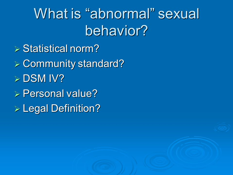 What is abnormal sexual behavior.  Statistical norm.