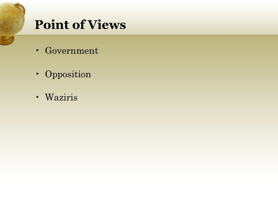 Point of Views Government Opposition Waziris