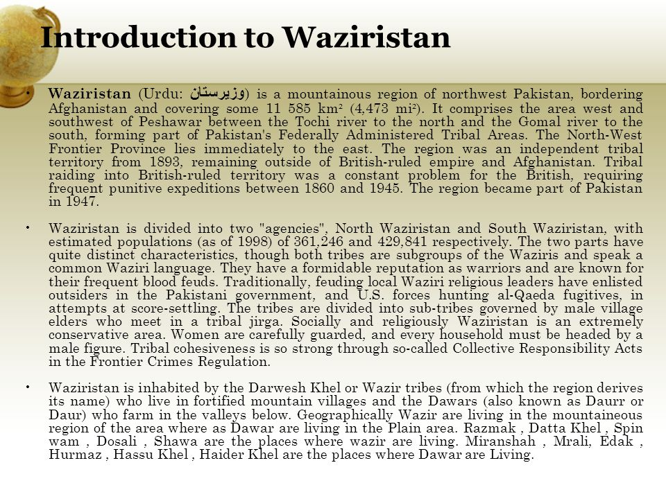 Waziri relations with Pakistan Relations with the Pakistani state have been tense for many years.