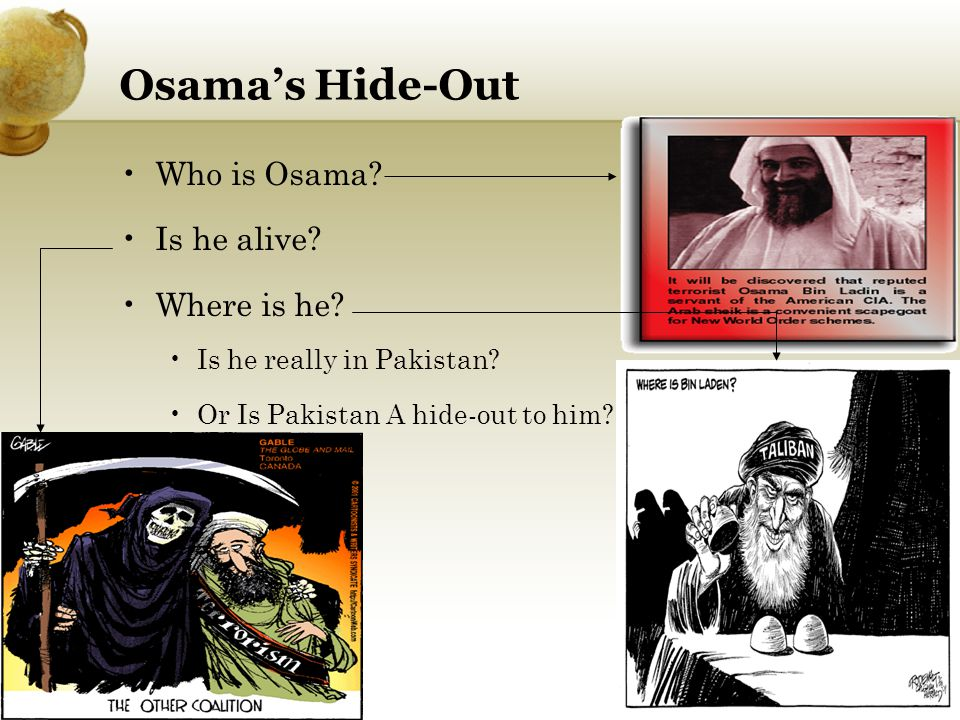 Introduction A doctor A Mastermind Osama ' s Right Hand Dead or Alive Believe to be in Pakistan (N.