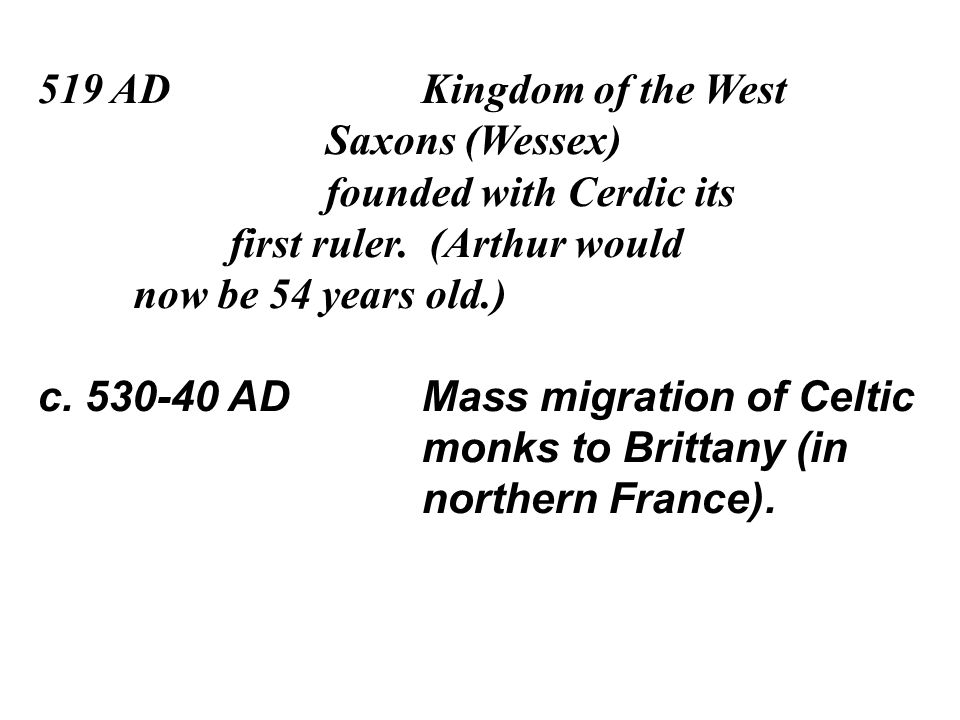 508 AD Cerdic begins to move inland and defeats British king Natanleod near present-day Southampton.