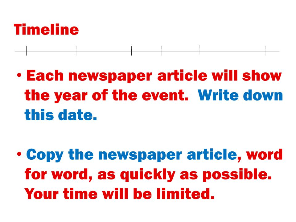 On the following slides, you will read newspaper articles based on historic events in history.