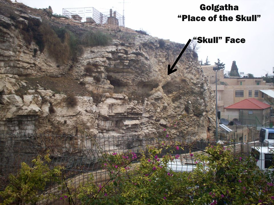 "Golgatha ""Place of the Skull"" Crucifixion Site"
