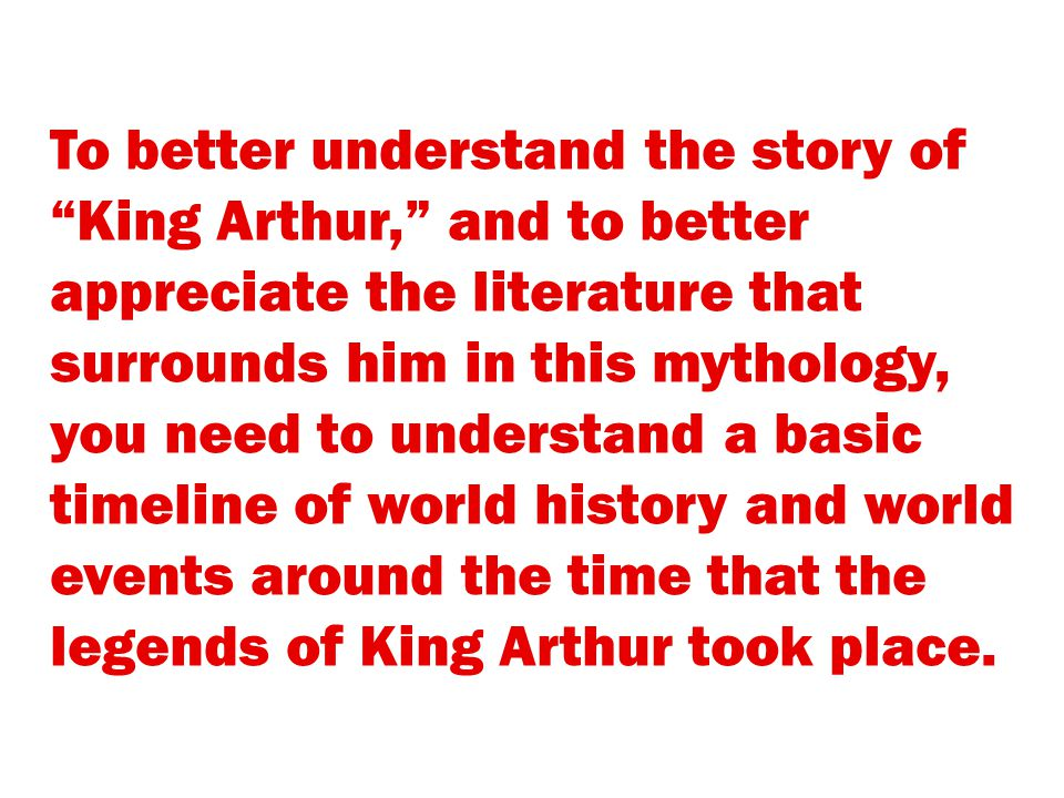 King Arthur and The Dark Ages King Arthur and The Dark Ages