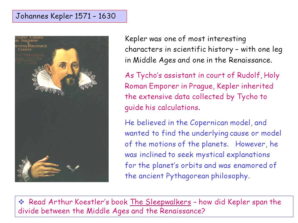 The Music of the Spheres – Kepler likened the orbits of planets to strings that could be plucked, sounding the Greek and Medieval pentatonic scale (the black keys of the piano) Mercury Venus Mars Jupiter Saturn The ratio of circumferences of the planet's orbits were about right to give the pentatonic scale.