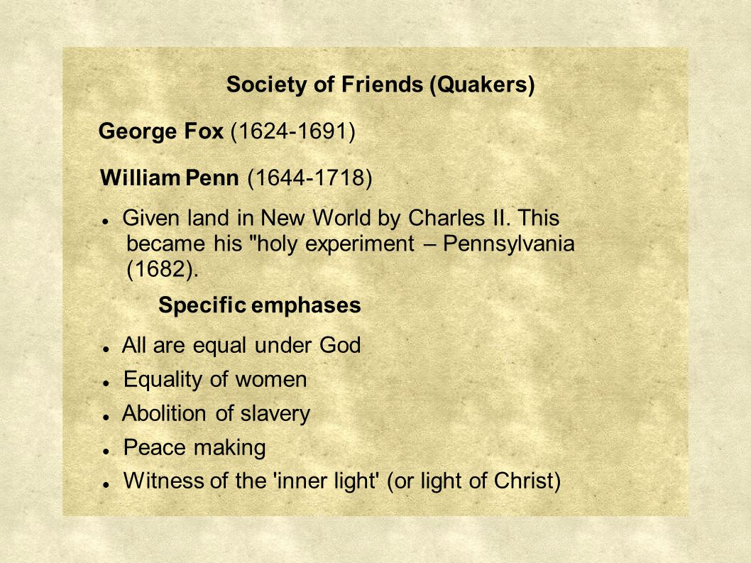 Society of Friends (Quakers) Given land in New World by Charles II.