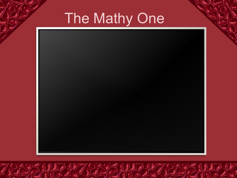 The Mathy One