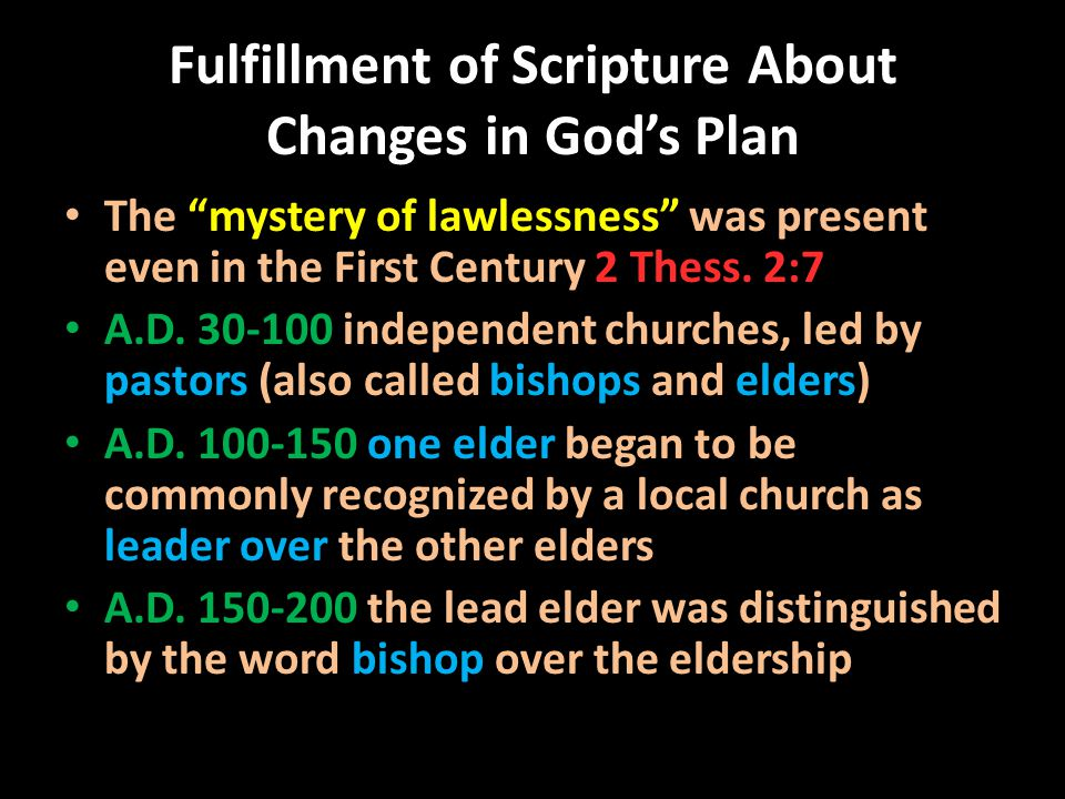 "Fulfillment of Scripture About Changes in God's Plan The ""mystery of lawlessness"" was present even in the First Century 2 Thess. 2:7 A.D. 30-100 indep"