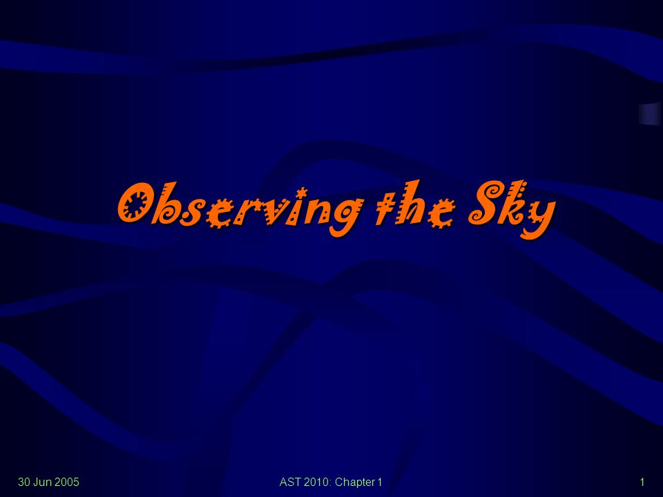 30 Jun 2005AST 2010: Chapter 11 Observing the Sky