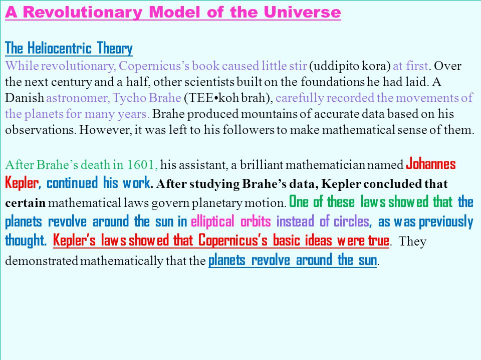 A Revolutionary Model of the Universe The Heliocentric Theory While revolutionary, Copernicus's book caused little stir (uddipito kora) at first. Over