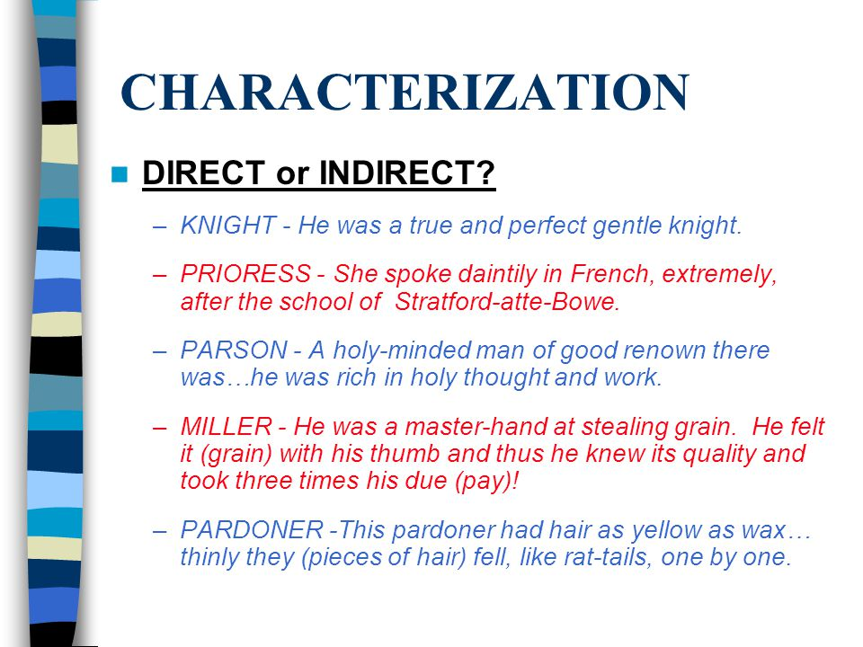 "CHARACTERIZATION DIRECT CHARACTERIZATION - –Ex. ""The nicer rules of conscience he ignores."" ( *What are we directly told about this man's personality?"
