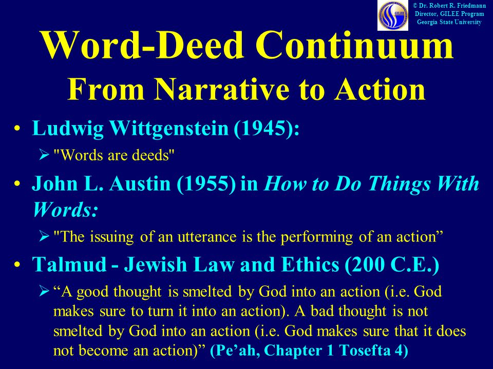 Word-Deed Continuum From Narrative to Action Ludwig Wittgenstein (1945):  Words are deeds John L.