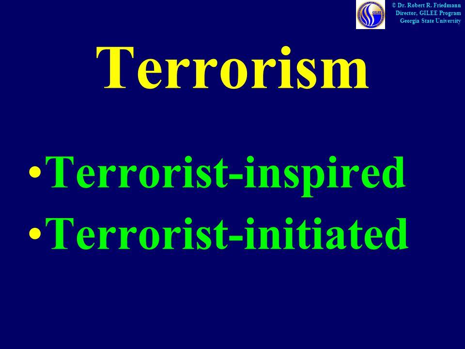 Terrorism Terrorist-inspired Terrorist-initiated © Dr.