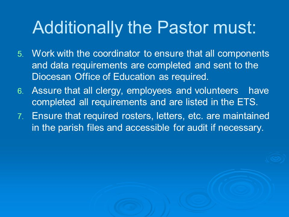 Additionally the Pastor must: 5. 5.