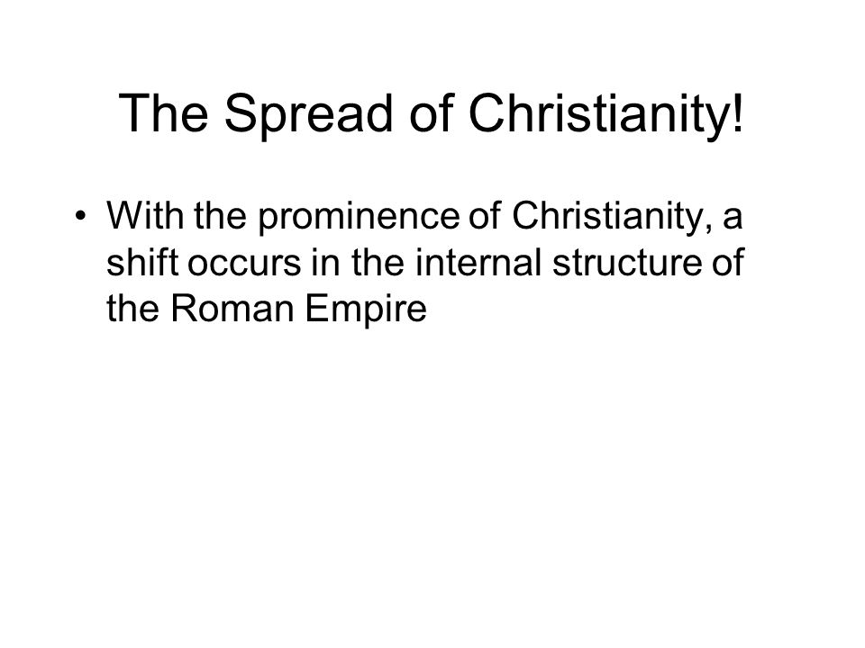 The Spread of Christianity.