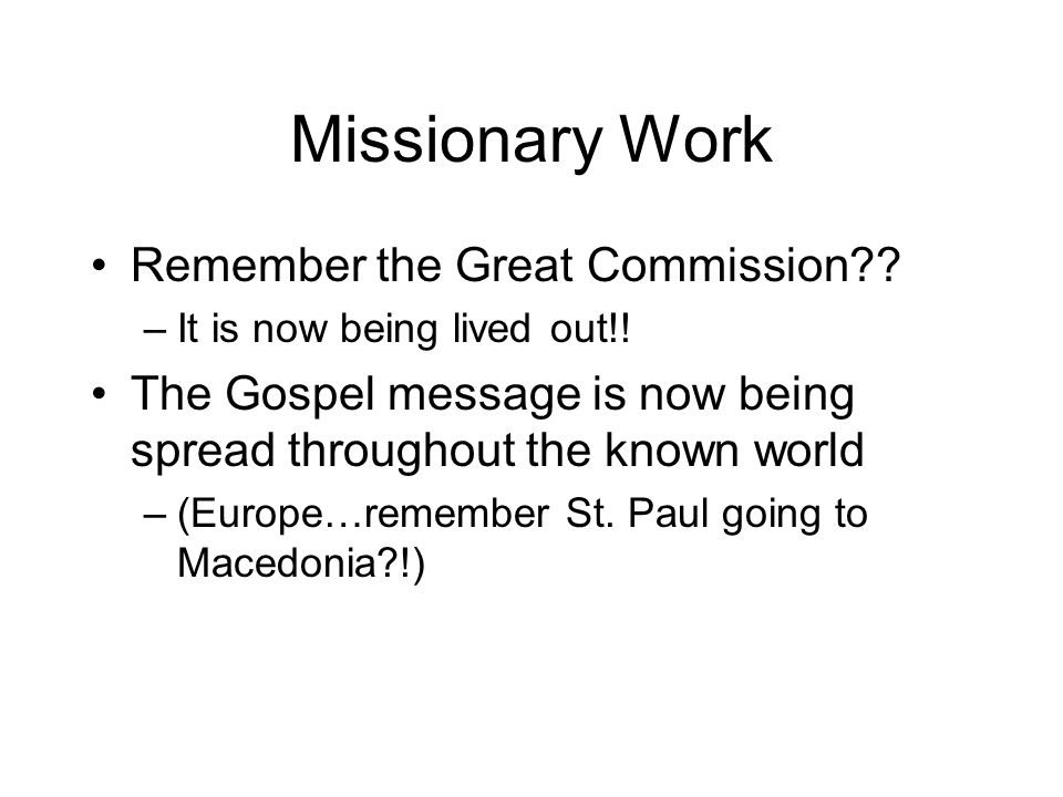 Missionary Work Remember the Great Commission . –It is now being lived out!.
