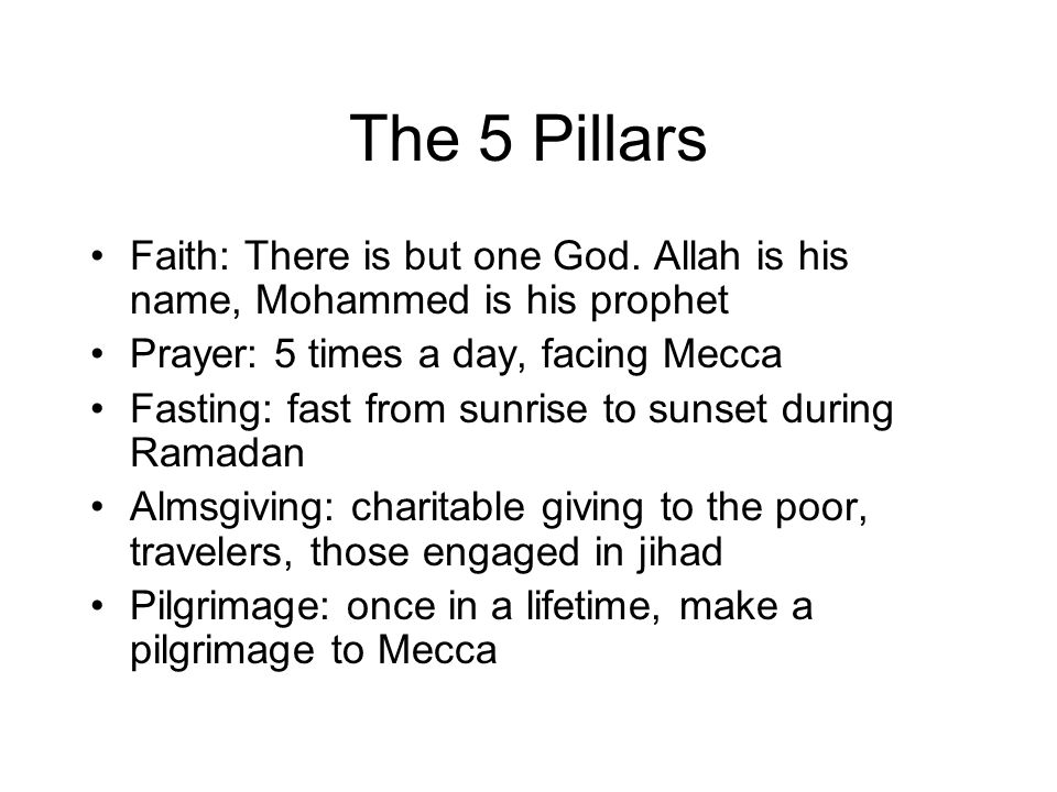 The 5 Pillars Faith: There is but one God.