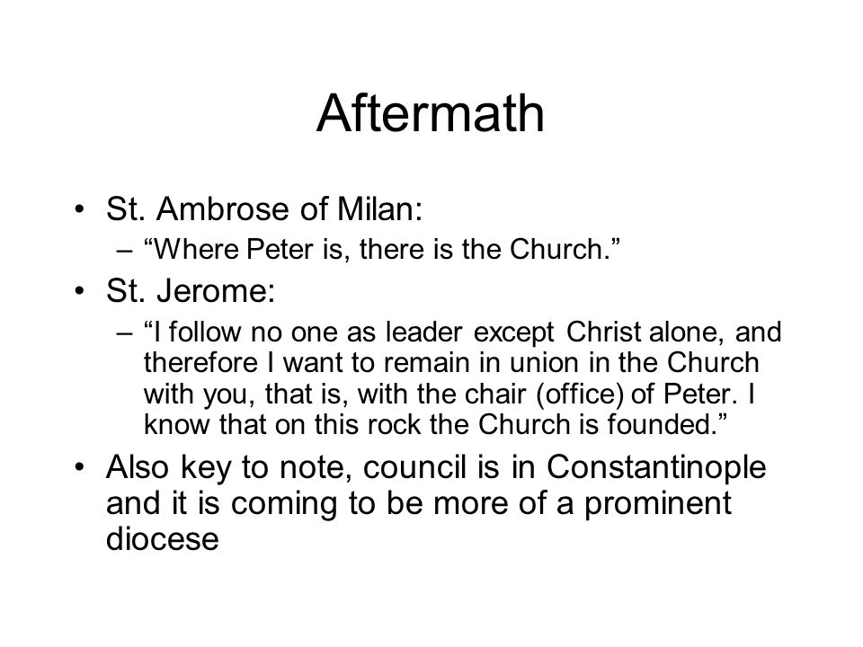 Aftermath St. Ambrose of Milan: – Where Peter is, there is the Church. St.