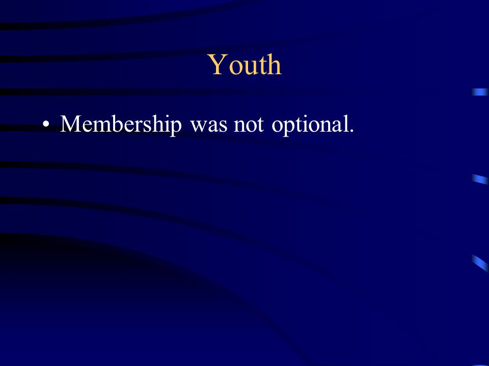 Youth Membership was not optional.