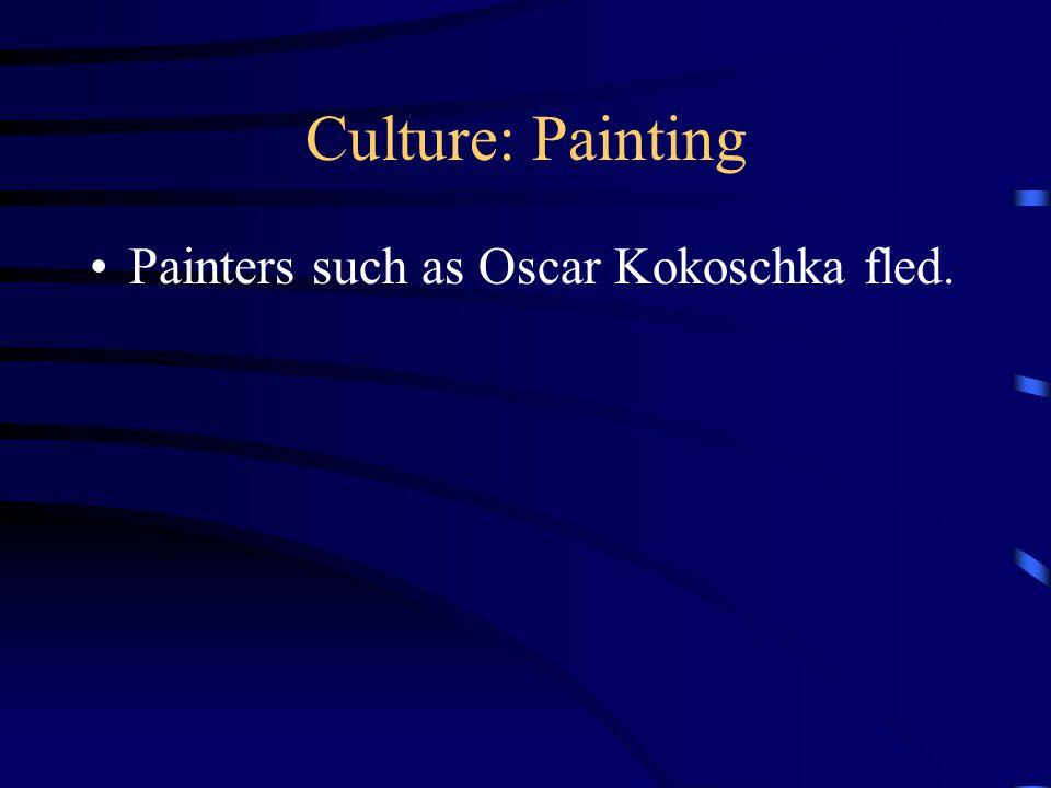 Culture: Painting Painters such as Oscar Kokoschka fled.