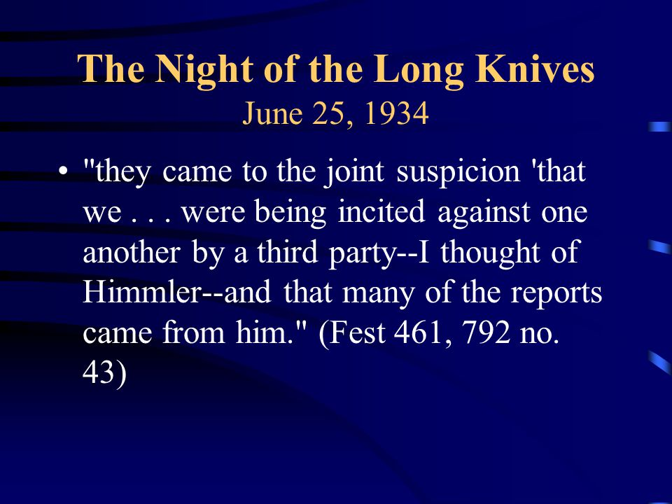 The Night of the Long Knives June 25, 1934 they came to the joint suspicion that we...