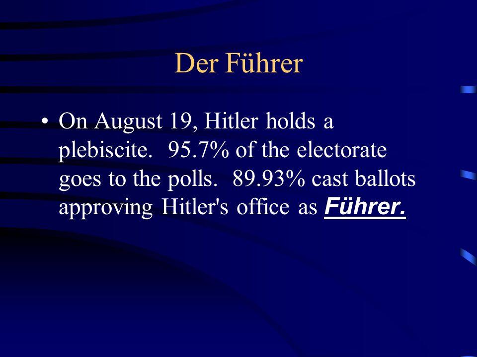 Der Führer On August 19, Hitler holds a plebiscite.