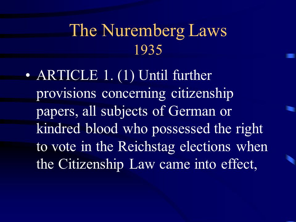 The Nuremberg Laws 1935 ARTICLE 1.