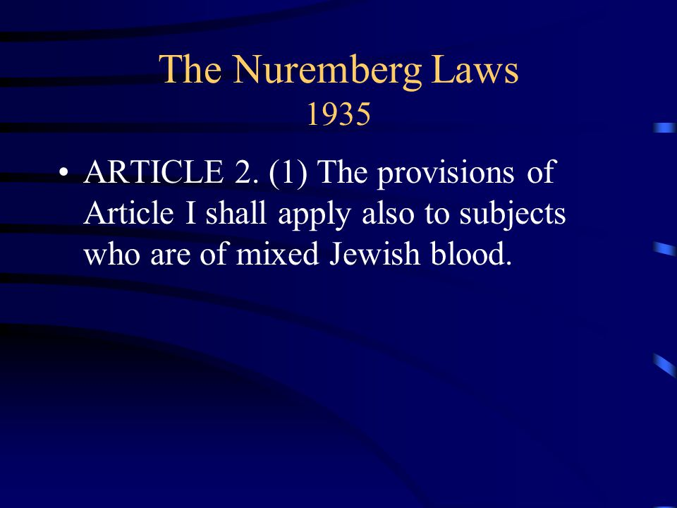 The Nuremberg Laws 1935 ARTICLE 2.