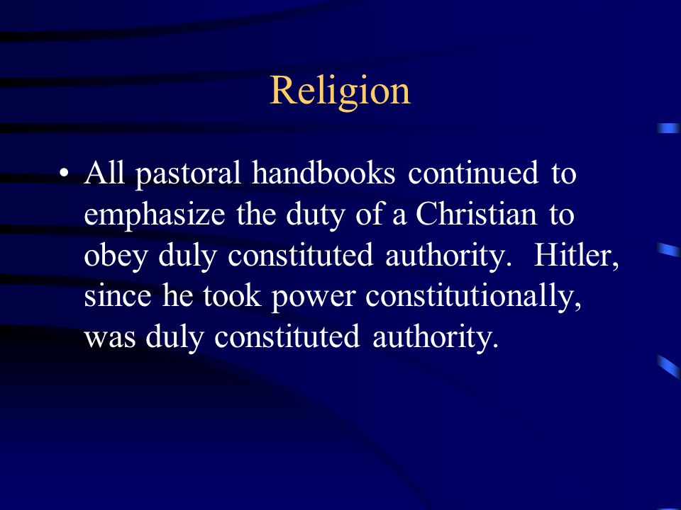 Religion All pastoral handbooks continued to emphasize the duty of a Christian to obey duly constituted authority.