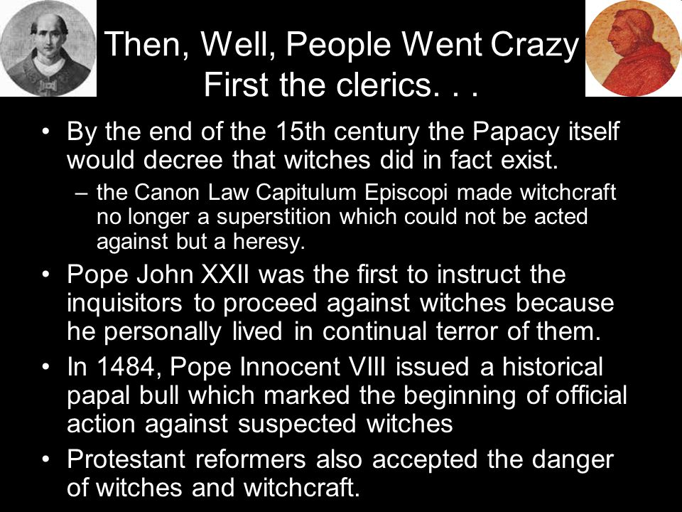 Then, Well, People Went Crazy First the clerics...