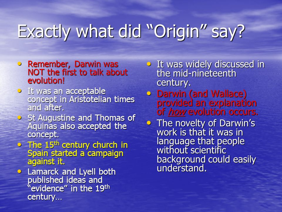 Exactly what did Origin say. Remember, Darwin was NOT the first to talk about evolution.