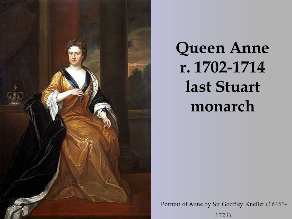 Queen Anne r. 1702-1714 last Stuart monarch Portrait of Anne by Sir Godfrey Kneller (1646 - 1723).