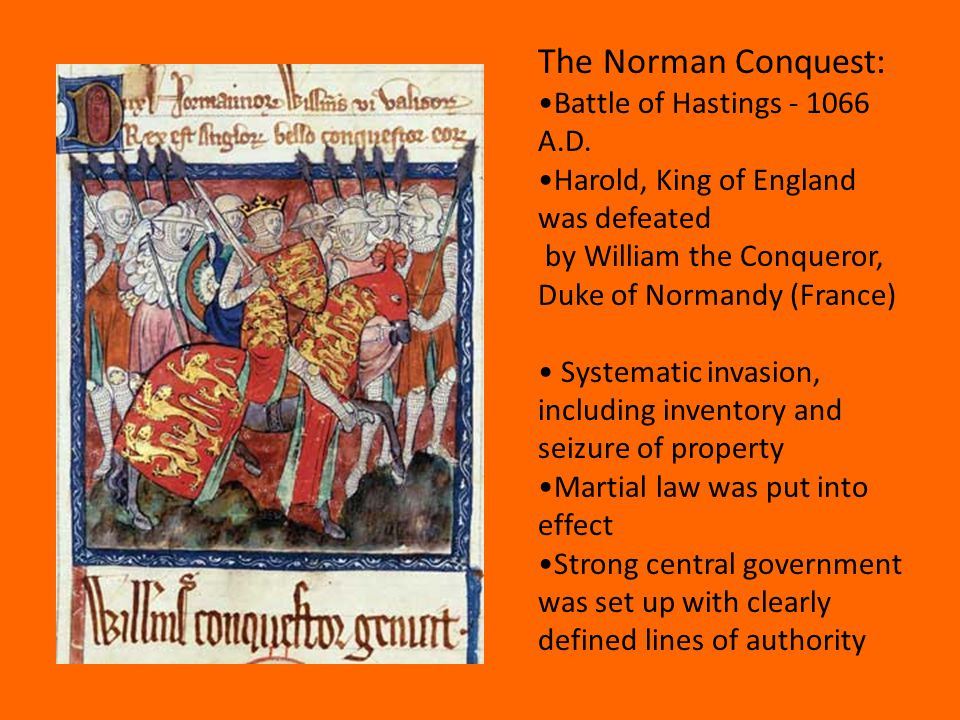 Reigned for twenty-one years; succession assured at his death Invasion of England was to support his claim that he had been promised succession to the English throne He was an efficient and ruthless soldier & a good administrator With the help of his followers he was able to conquer the entire country Slaughtered many A-S nobility & replaced them with Normans, accounting for clear historical break between A-S & Norman- dominated England.
