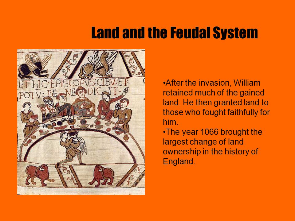 Benefits of Feudalism William writes a complete inventory of all property called the Domesday Book, the book of judgments.