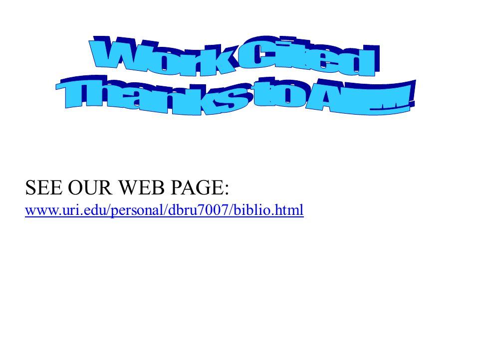SEE OUR WEB PAGE: www.uri.edu/personal/dbru7007/biblio.html