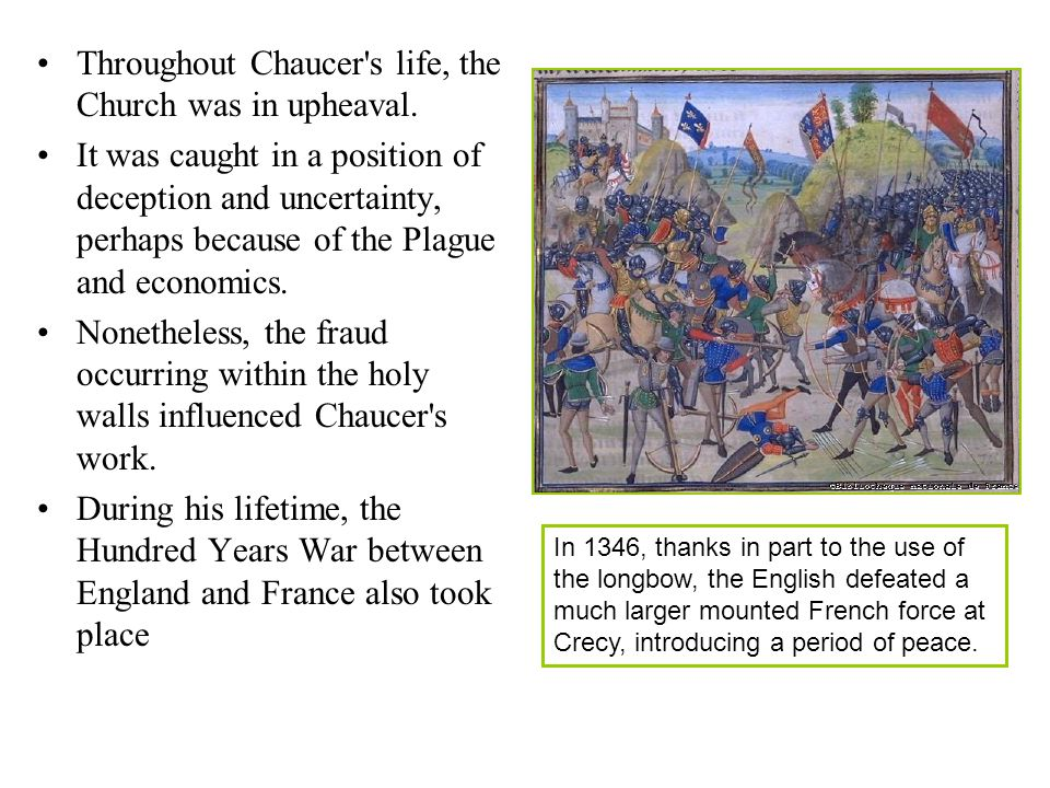 Throughout Chaucer s life, the Church was in upheaval.