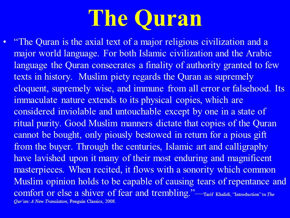 """The Quran """"The Quran is the axial text of a major religious civilization and a major world language. For both Islamic civilization and the Arabic lang"""