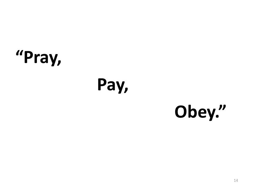 """Pray, Pay, Obey."" 14"