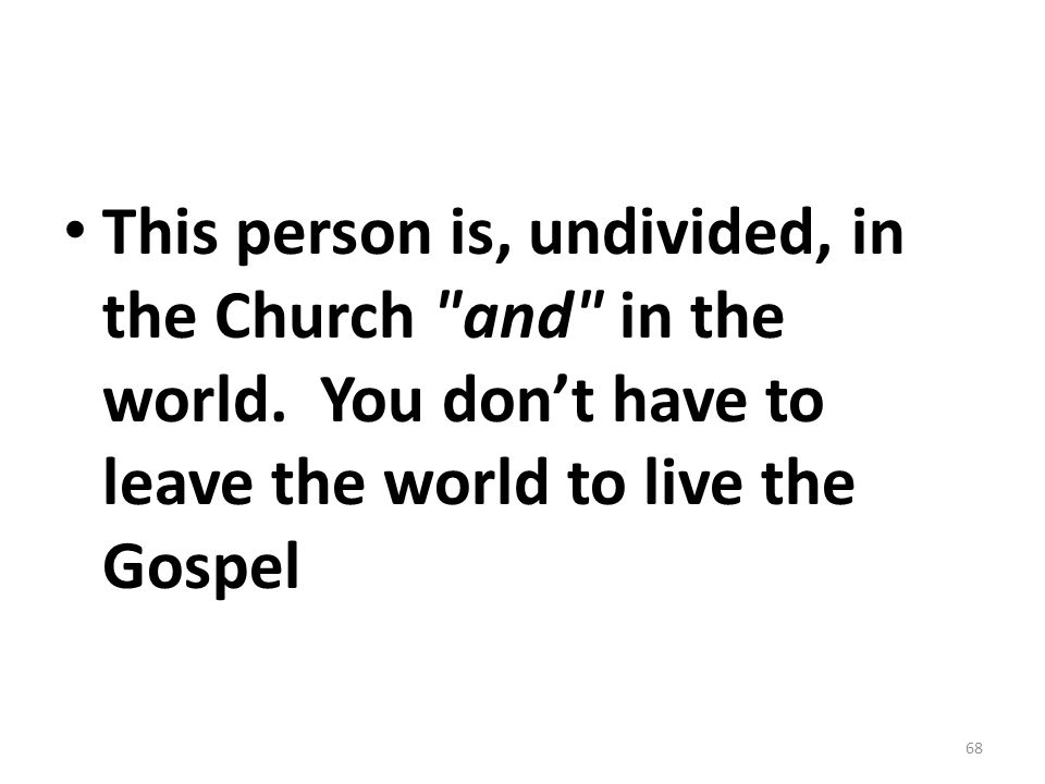 This person is, undivided, in the Church